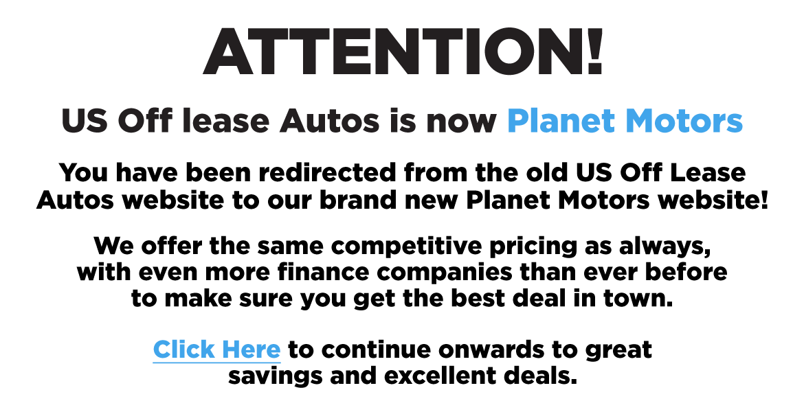 US Off Lease is now Planet Motors You have been redirected