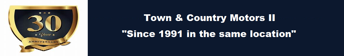 Town & Country Motors II Established in 1991 same location!